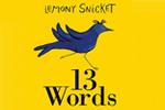 Лемони Сникет, 13 Слов